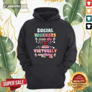Social Worker Can Do Virtually Anything Hoodie