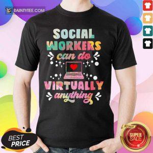 Social Worker Can Do Virtually Anything Shirt
