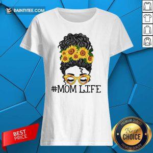 Sunflower Mom Life Messy Bun Jessica John Ashley Mother Day Ladies Tee