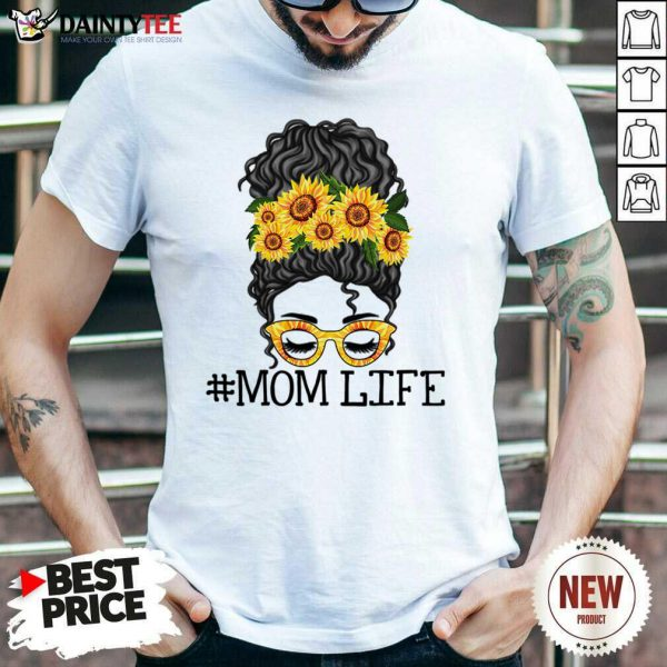 Sunflower Mom Life Messy Bun Jessica John Ashley Mother Day Shirt