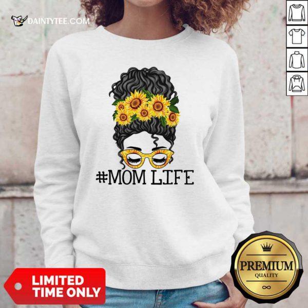 Sunflower Mom Life Messy Bun Jessica John Ashley Mother Day Sweater