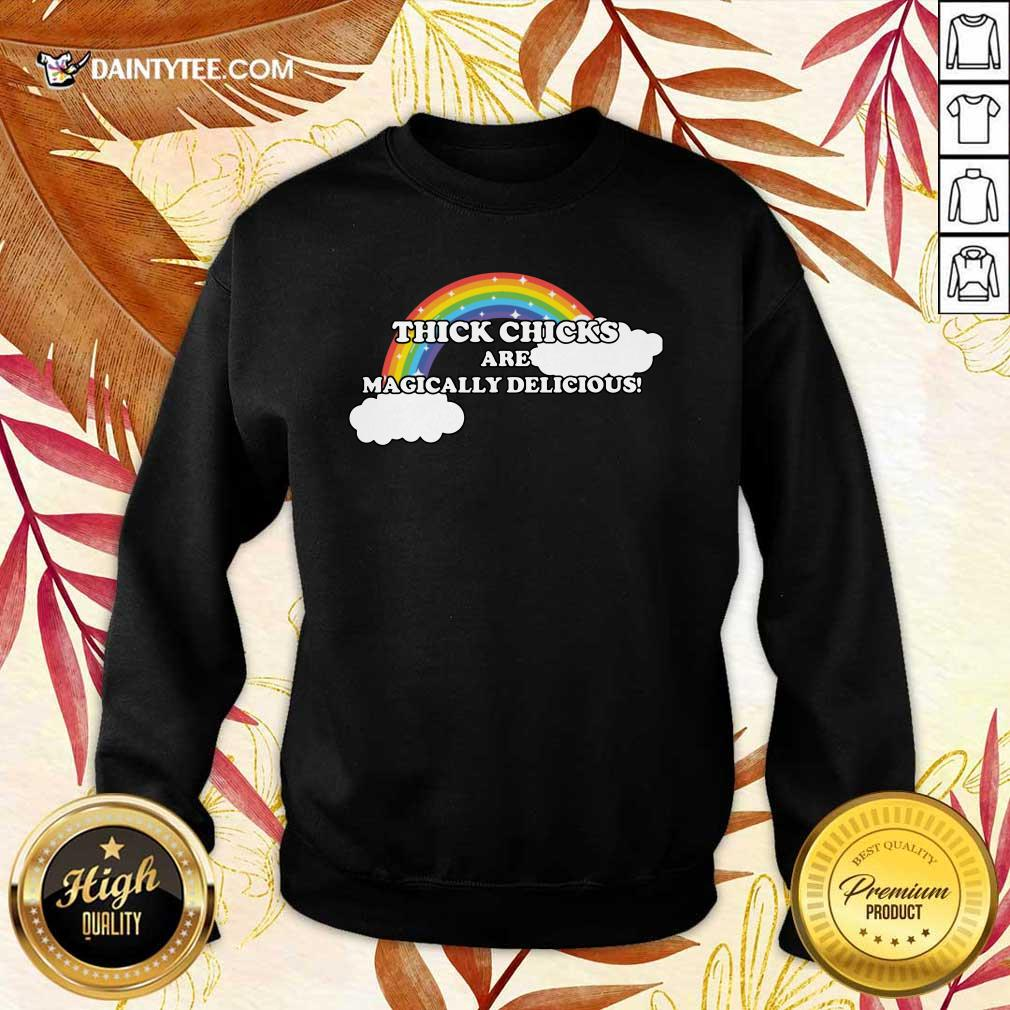 Thick Chicks Are Magically Delicious Rainbow Sweater