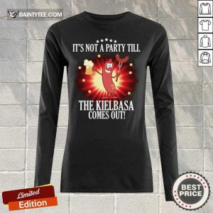 Top It's Not A Party Till The Kielbasa Comes Out Long-sleeved