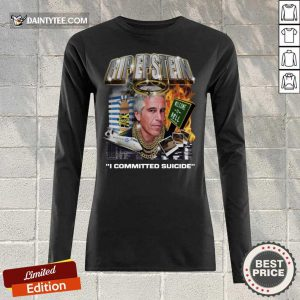 Top Rip Epstein Welcome To Hell I Committed Suicide Long-sleeved