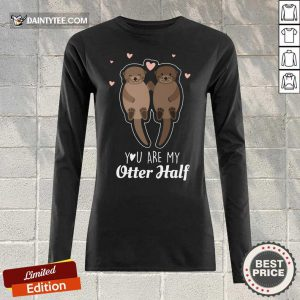 You Are My Otter Half Long-sleeved